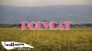 POLYCAT - Chapter 2 เวลาเธอยิ้ม | you had me at hello [Official MV]