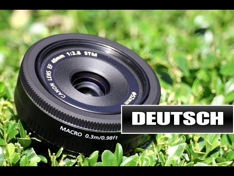 📷 Canon EF 40mm 1:2,8 STM Objektiv Review *deutsch*