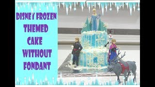 How To Make A Frozen Cake Without Fondant | Frozen Themed Cake | Princess Cake/frozen Cake Tutorial