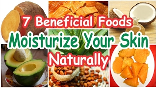 7 Beneficial Foods to Moisturizer Your Skin Naturally - Home Remedies