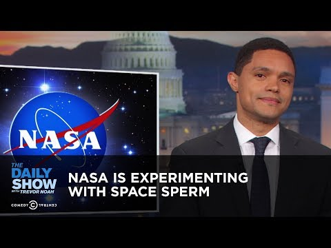 NASA Is Experimenting with Space Sperm   The Daily Show