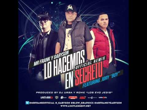 Lo Hacemos en Secreto (Remix) - Mr. Frank y Gabyson ft Jory