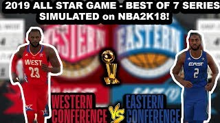 2019 East VS West ALL STAR Teams - Best of 7 Simulation on NBA2K18!!!