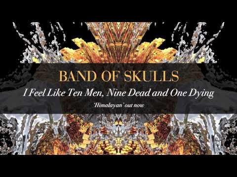 Música I Feel Like Ten Men, Nine Dead And One Dying