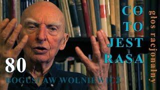Bogusław Wolniewicz 80 CO TO JEST RASA