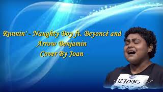 Runnin' - Naughty Boy ft. Beyonce dan Arrow Benjamin (Cover by Joan)