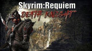 Skyrim - Requiem (без смертей)  Данмер-рыцарь смерти и первый дракон