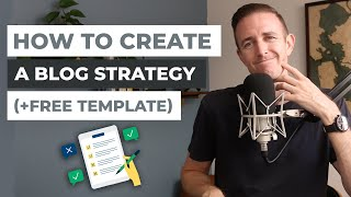 How to Create a Blog Strategy (6 Steps): My $30,000/mo Blog Action Plan and Free Template