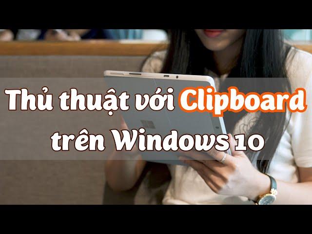 Thủ thuật với Clipboard trên Windows 10