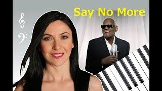 Say No More - Ray Charles - Piano Cover