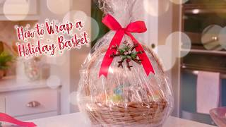 How To Wrap A Gift Basket