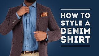 How To Style A Denim Shirt - Mens Outfit Ideas For Jean Shirts
