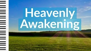 Heavenly Awakening - Instrumental Prayer  Soaking and Worship Piano Music #PianoMessage