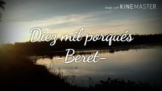 Diez Mil Porqués  Lyrics  Beret