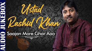 Ustad Rashid Khan |Saajan More Ghar Aao | Classical Raga Series - Vocal | Hindustani Classical Songs