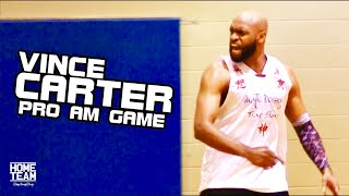 Vince Carter Goes HARD In Pro Am Game! Things Get Heated [Home Team Vault]