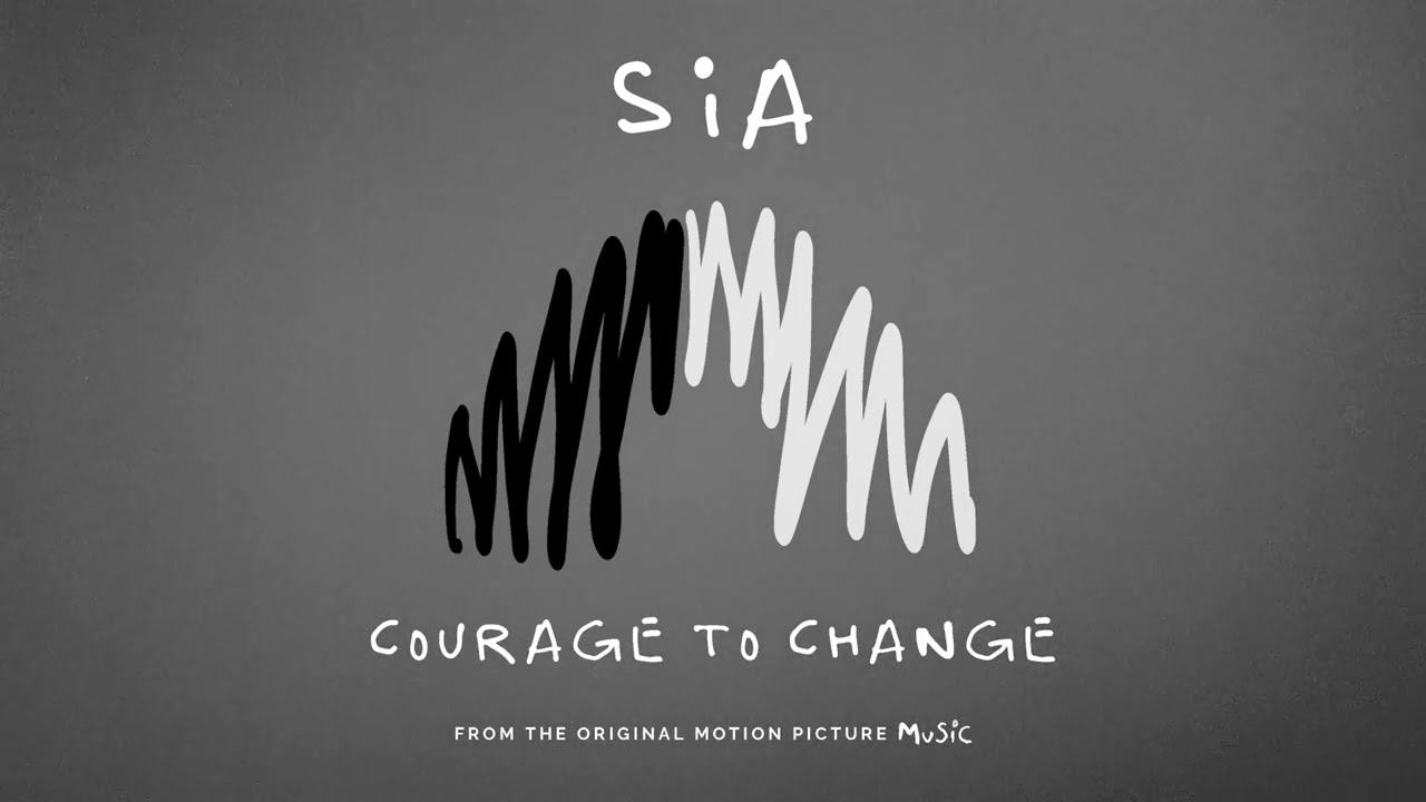 Lirik Lagu Courage to Change - Sia dan Terjemahan