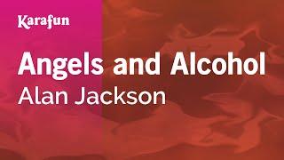 Karaoke Angels and Alcohol - Alan Jackson *