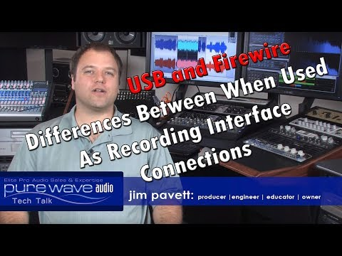 USB and Firewire -  Differences Between When Used As Recording Interface Connections - Tech Talk