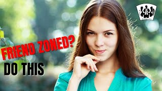 How to Get Out of the FRIEND ZONE | 6 Easy Steps to Get Out of Friend Zone and Land into Her Heart