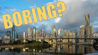 Brisbane: Australias Most BORING City?