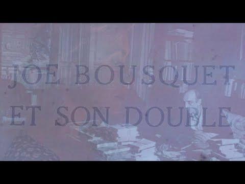 Vidéo de Joë Bousquet