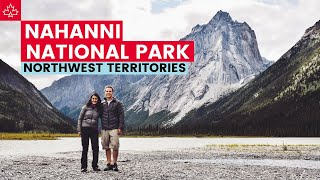 Nahanni National Park Canada - Worlds FIRST UNESCO World Heritage Site!