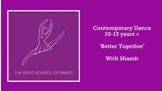Contemporary 10-13years 'Better Together' with Niamh