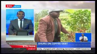KTN Prime: President Uhuru Kenyatta writes off 2 Billion debt on Coffee farmers, 29/11/16