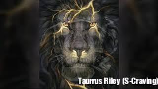 Taurrus Riley (S-Craving)
