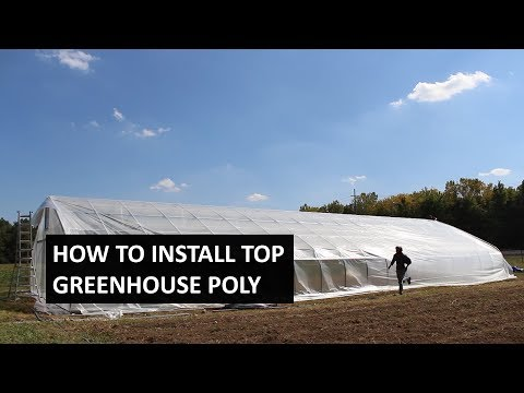 How to Install Greenhouse Plastic Top Cover - Poly Pull Method