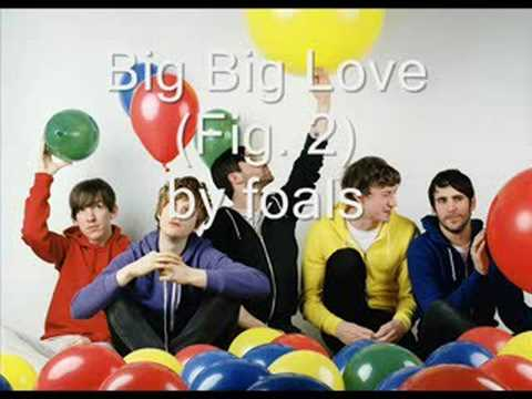 Big Big Love (Fig. 2) (Song) by Foals