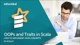 Scala Tutorial For Beginners | Scala Programming | OOPs and Scala Traits | Spark Training | Edureka