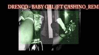 DRENCO - BABY GAL FT. CASHINO NDT _REMIXed by  Charli Zee @cashinondt