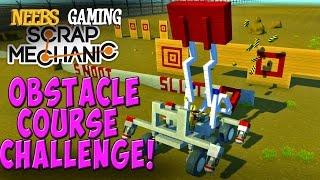 Scrap Mechanic - Obstacle Course Challenge!