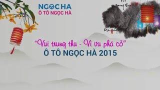 Trung thu 2015 cho các cháu thiếu nhi tại Ô TÔ NGỌC HÀ