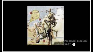 Video Poisoned Passion - PAST (OFF. AUDIO 2018)