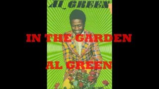 AL GREEN  (IN THE GARDEN)