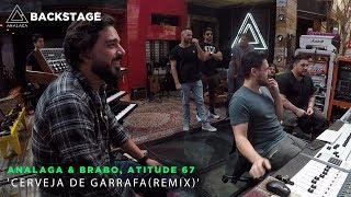 Backstage Vip   Analaga & Brabo, Atitude 67(Cerveja De Garrafa   Remix)
