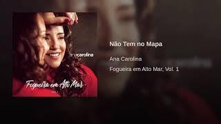 Ana Carolina   Não Tem No Mapa (Áudio Oficial)