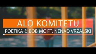 Poetika & Bob Mc Ft. Nenad Vržalski - Alo Komitetu (Official HD Video)
