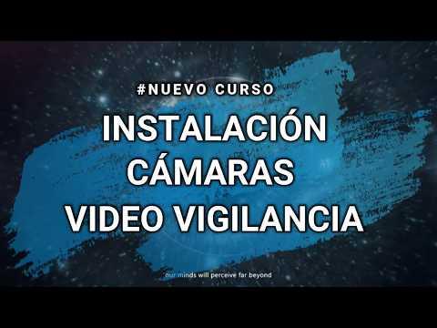 CURSO DE INSTALACION DE CÁMARAS DE VIDEO VIGILANCIA