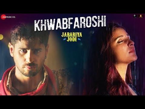 Khwabfaroshi | Jabariya Jodi | Sidharth Malhotra