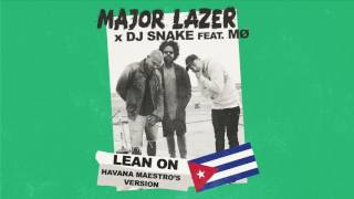 Major Lazer - Lean On (Havana Maestro