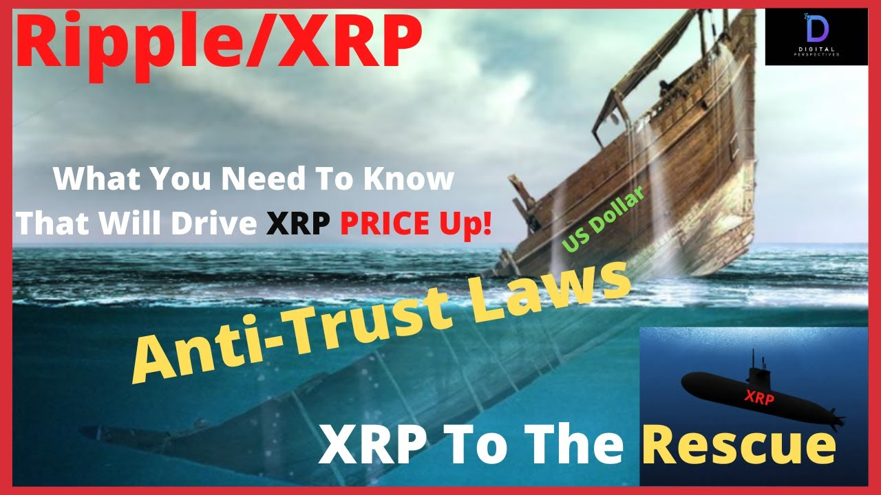 Ripple/XRP-XRP To The Rescue,ANtiTrust Laws,This Needs To Happen To Make The Price Go UP!! #Ripple #XRP
