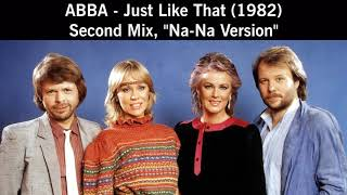 ABBA - Just Like That (1982) - Second Mix, 'Na Na Version'