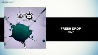 Fresh Drop - Cap (Original Mix) [Free Download]
