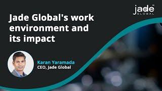 Jade Global's work culture described by CEO Karan Yaramada