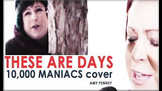These are Days, 10,000 Maniacs cover.