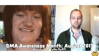 Muscle Owl Talks Ep65: SMA Awareness Month 2017 (August 2017)